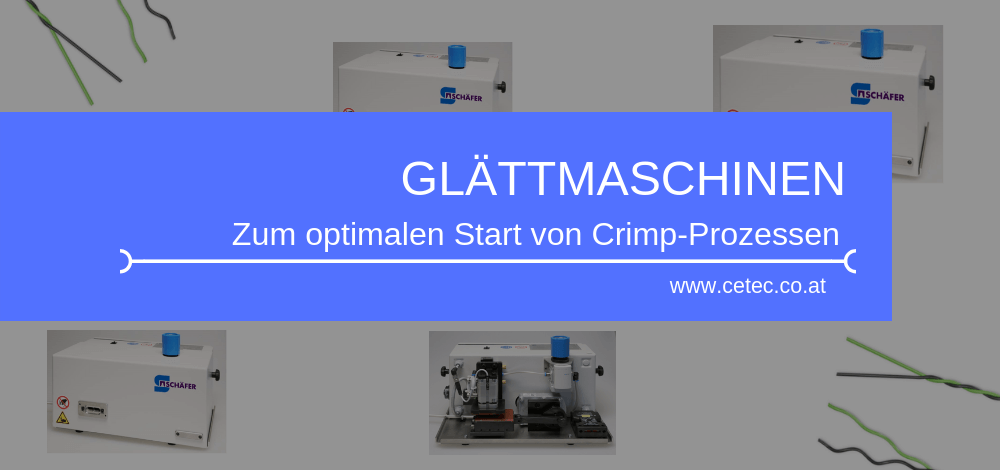 Glättmaschinen zum optimalen Start von Crimp-Prozessen